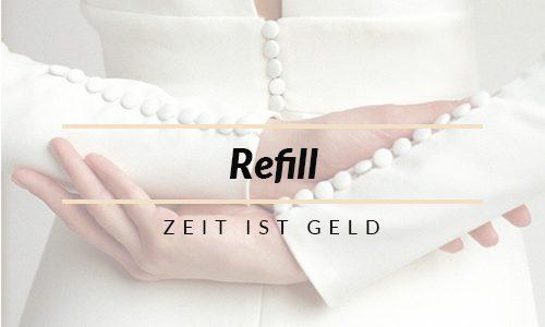 Refill – Zeit ist Geld