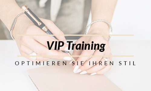 VIP Training -Optimieren Sie Ihren Stil